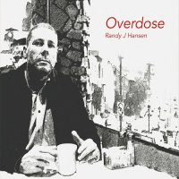 Randy J. Hansen - Overdose (2016)-Overdose