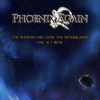 Phoenix Again-The Phoenix Flies Over the Netherlands - Live @ \\\'t Blok