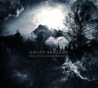 Ghost Brigade-Until Fear No Longer Defines Us