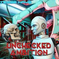 Jesse Hays-Unchecked Ambition