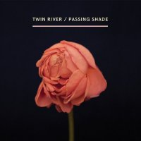 Twin River-Passing Shade