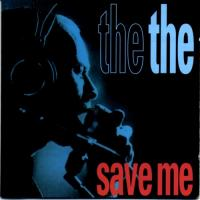 The The - Save Me (Bootleg) mp3