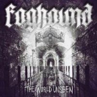 Foghound-The World Unseen