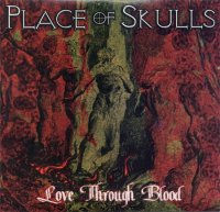 Place Of Skulls-Love Through Blood