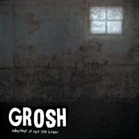 Grosh-Whether Or Not You Know