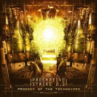 PreEmptive Strike 0.1-Progeny of the Technovore