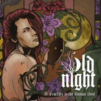 Old Night-A Fracture In The Human Soul