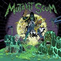 Mutant Scum-Mutant Scum