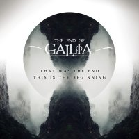The End Of Gallia-That Was The End // This Is The Beginning