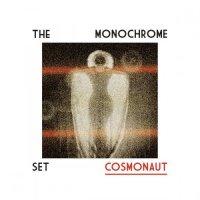 The Monochrome Set-Cosmonaut