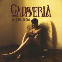 Cadaveria-In Your Blood