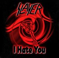 Slayer-I Hate You