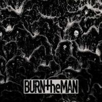 Burn The Man-Burn The Man