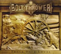 Bolt Thrower-Those Once Loyal (DIGI Limited Ed.)