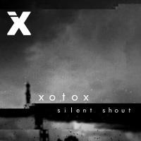 Xotox-Silent Shout
