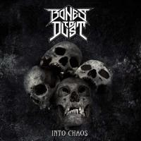 Bones to Dust-Into Chaos