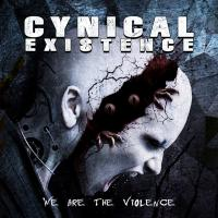 Cynical Existence-We Are The Violence