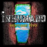 Inhumano-Sentirse Vivo