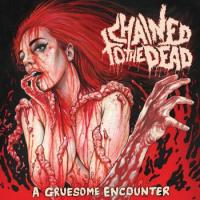 Chained to the Dead-A Gruesome Encounter