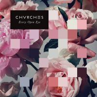 CHVRCHES-Every Open Eye (Deluxe Edition)