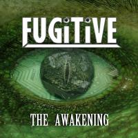 Fugitive-The Awakening