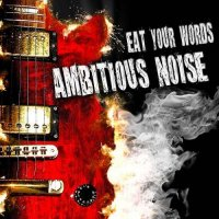 Ambitious Noise-Eat Your Words