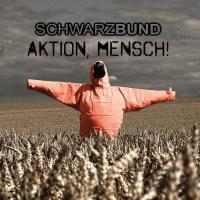 Schwarzbund-Aktion, Mensch!
