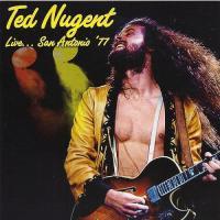 Ted Nugent-Live ... San Antonio \'77 (Bootleg)