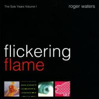 Roger Waters-Flickering Flame