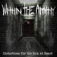 Within the Apathy-Distortions for the Sick at Heart