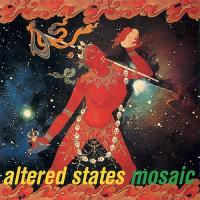 Altered States-Mosaic