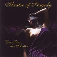 Theatre Of Tragedy-Der Tanz Der Schatten
