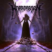 Horrorborn-Life Matters Not