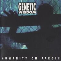 Genetic Wisdom-Humanity On Parole (Dureco press '94)