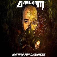 Gaslarm-Waiting For Darkness