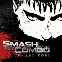 Smash Hit Combo-Dead And Gone