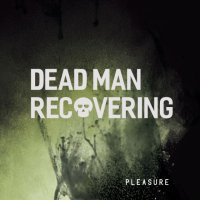 Dead Man Recovering-Pleasure