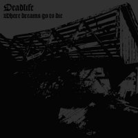 Deadlife-Where Dreams Go To Die
