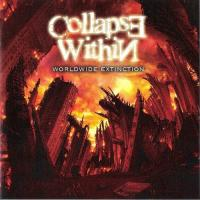 Collapse Within-Worldwide Extinction
