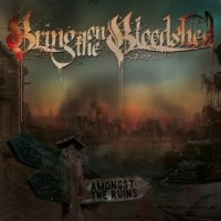 Bring On The Bloodshed-Amongst The Ruins