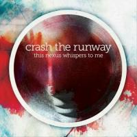 Crash The Runway-This Nexus Whispers To Me