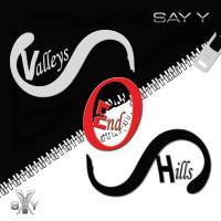 Say Y-Valleys End Hills