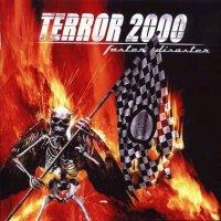 Terror 2000-Faster Disaster