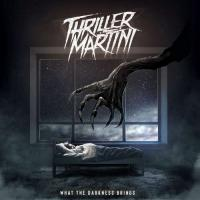 Thriller Martini - What the Darkness Brings mp3