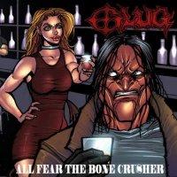 Glug-All Fear the Bone Crusher