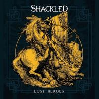 Shackled - Lost Heroes mp3
