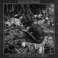 Blackdwarf-Mankind Eternal Dilemma