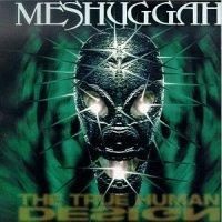 Meshuggah-The True Human Design