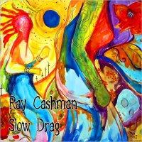 Ray Cashman-Slow Drag