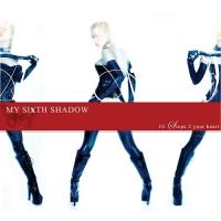 My Sixth Shadow-10 Steps To Your Heart